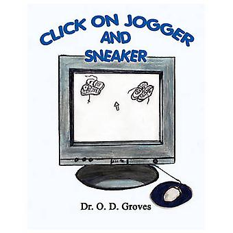 Click On Jogger and Sneaker by Groves & Dr. O. D.