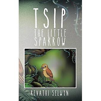 Tsip the Little Sparrow by Selwyn & Revathi