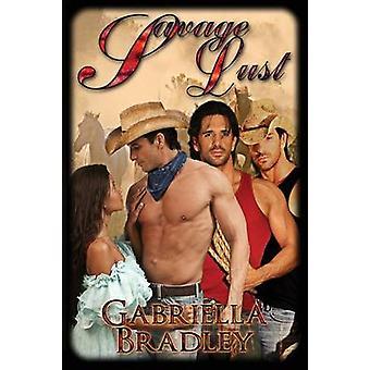Savage Lust by Bradley & Gabriella