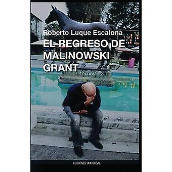 El Regreso de Malinowsk Grant by Luque Escalona & Roberto