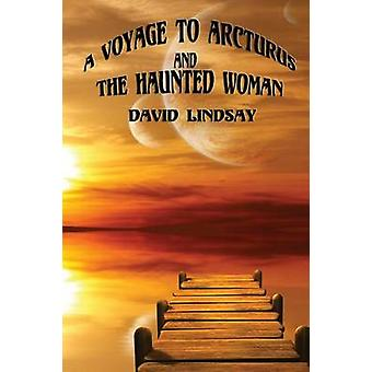 A Voyage to Arcturus and the Haunted Woman by Lindsay & David