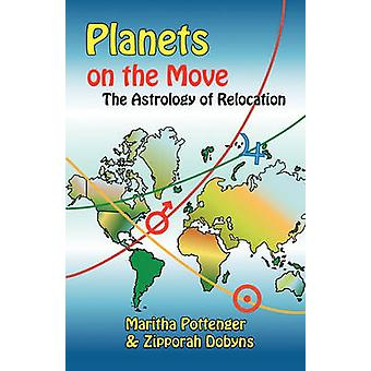 Planets on the Move The Astrology of Relocation by Pottenger & Maritha