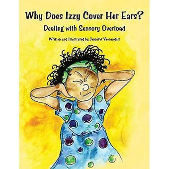 Warum deckt Izzy ihre Ohren?: Umgang mit Reizüberflutung