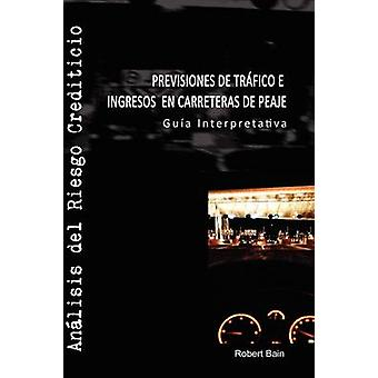 Previsiones de Trfico E Ingresos En Carreteras de Peaje by Bain & Robert & Etc