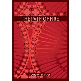 The Path of Fire  First Edition by Senek & Cameron R. E.