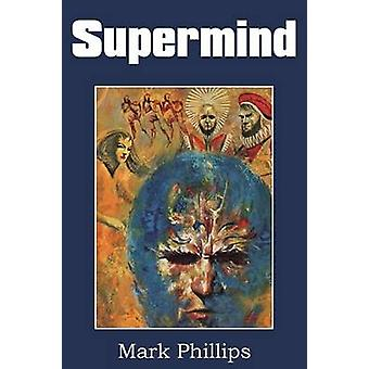 Supermind by Phillips & Mark