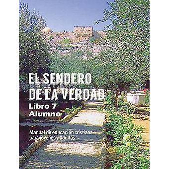 El Sendero de La Verdad Libro 7 Alumno by Picavea & Patricia