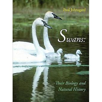 Swans Their Biology and Natural History by Johnsgard & Paul