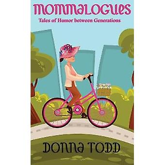 Mommalogues Tales of Humor between Generations by Todd & Donna