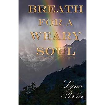 Breath for a Weary Soul by Parker & Lynn