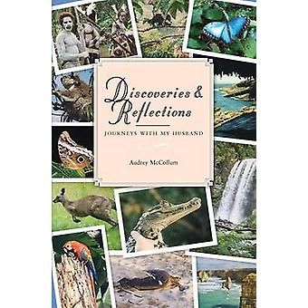 Discoveries and Reflections Journeys with My Husband by McCollum & Audrey