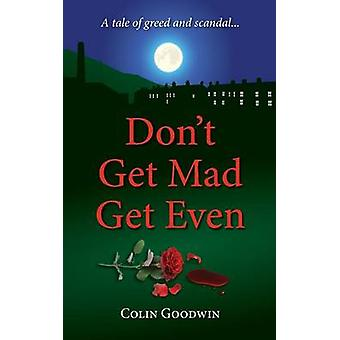 Dont Get Mad Get Even by Goodwin & Colin