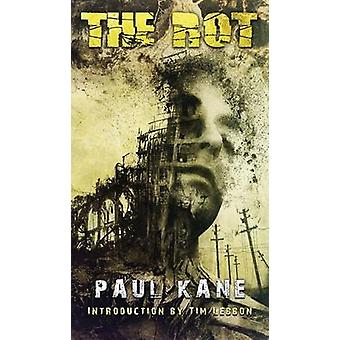 The Rot by Kane & Paul