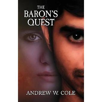 The Barons Quest by Cole & Andrew W.