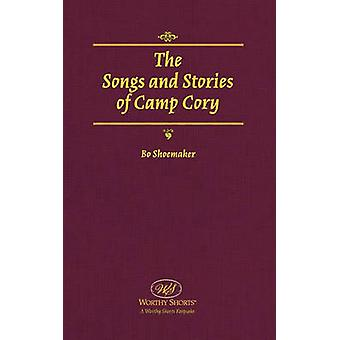 The Songs and Stories of Camp Cory by Shoemaker & Bo