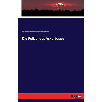 Die Polizei des Ackerbaues by Schreber & Daniel Gottlieb Moritz