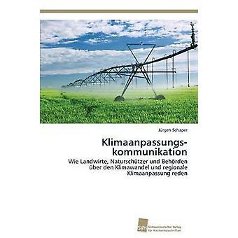 Klimaanpassungskommunikation by Schaper Jrgen