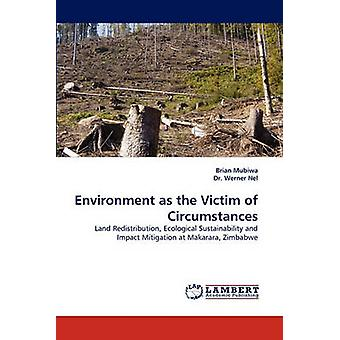 Environment as the Victim of Circumstances by Mubiwa & Brian