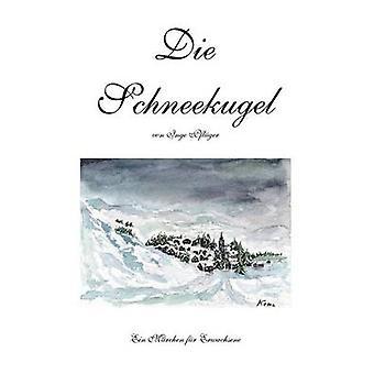 Die Schneekugel by Pfl Ger & Inge