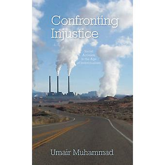 Confronting Injustice - Social Activism in the Age of Individualism by