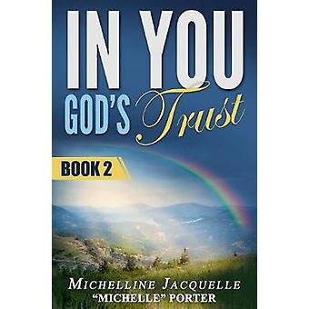 In You Gods Trust Book 2 by Porter & Michelline Jacquelle Michelle
