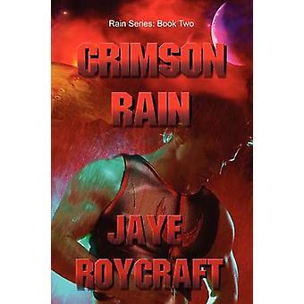Crimson Rain by Roycraft & Jaye
