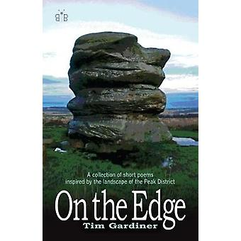 On the Edge A collection of short poems inspired by the landscape of the Peak District by Gardiner & Tim