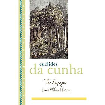 The Amazon - Land without History by Euclides da Cunha - 9780195172041