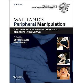 Manipulation périphérique de Maitland-apos - Volume 2 - Gestion du neuromusc