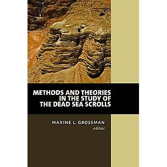 Methods and Theories in the Study of the Dead Sea Scrolls by M. Gross