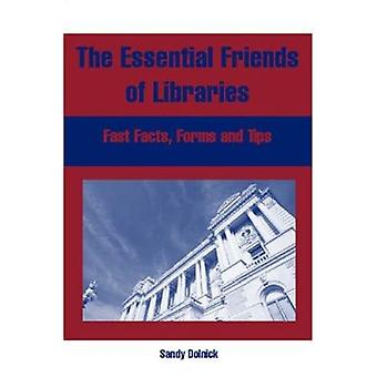 The Essential Friends of Libraries - Fast Facts - Forms - and Tips by