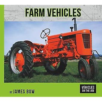 Farm Vehicles by James Bow - 9781599539454 Book