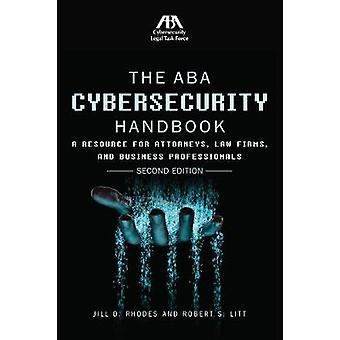 The ABA Cybersecurity Handbook - A Resource for Attorneys - Law Firms