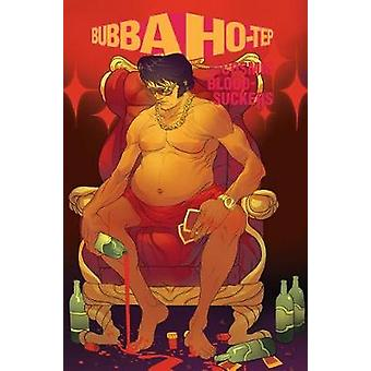 Bubba Ho-Tep And The Cosmic Blood-Suckers by Joshua Jabcuga - 9781684