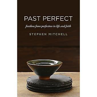 Past Perfect - frihet från perfektion i liv och tro av Stephen Mi