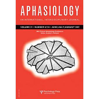 36th Clinical Aphasiology Conference - A Special Issue of Aphasiology