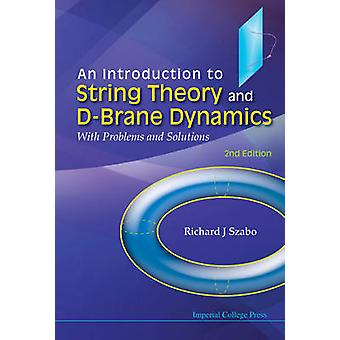 An Introduction to String Theory and D-Brane Dynamics - With Problems