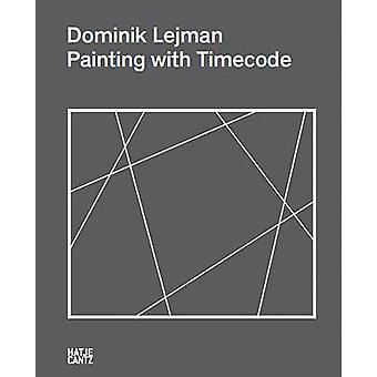 Dominik Lejman - A Painting With Timecode by Timothy Persons - Doris V