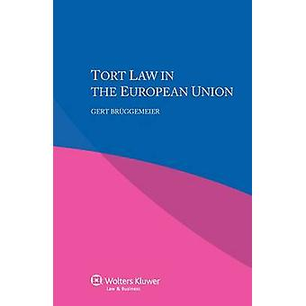 Tort Law in the European Union by Bruggemeier - 9789041160720 Book
