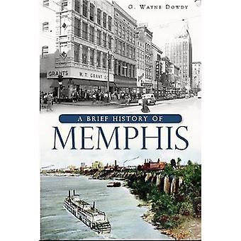 A Brief History of Memphis by G Wayne Dowdy - 9781609494407 Book
