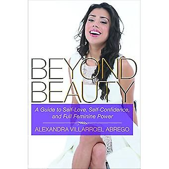 Beyond szépség: útmutató a Self-szeretet, önbizalom, és A teljes noi Power