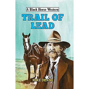 Trail of Lead by Mike Deane - 9780719829147 Book