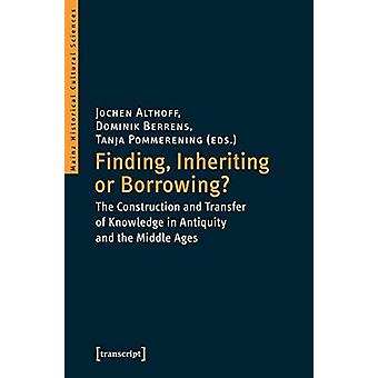 Finding - Inheriting or Borrowing? - Construction and Transfer of Know
