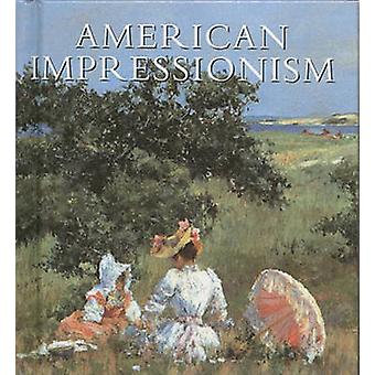 American Impressionism by William H. Gerdts - 9780789206121 Book