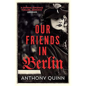 Our Friends in Berlin by Anthony Quinn - 9781784708856 Book