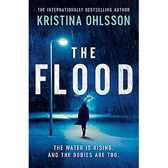 The Flood by Kristina Ohlsson - 9781471169939 Book