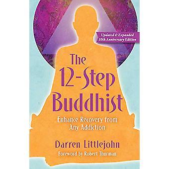The 12-Step Buddhist 10th Anniversary Edition by Darren Littlejohn -