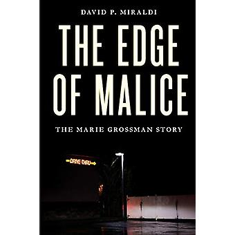 The Edge of Malice - The Marie Grossman Story by David P. Miraldi - 97