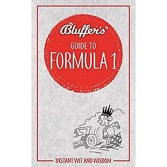 Bluffer's Guide to Formula 1 - Instant wit and wisdom by Roger Smith -