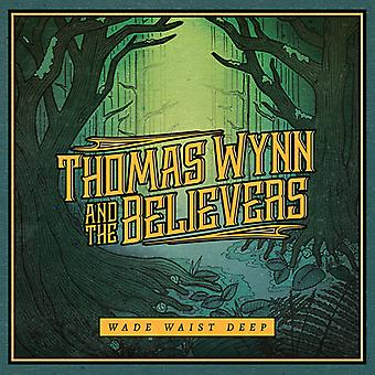 Thomas Wynn & les croyants - importation USA Wade Waist Deep [CD]
